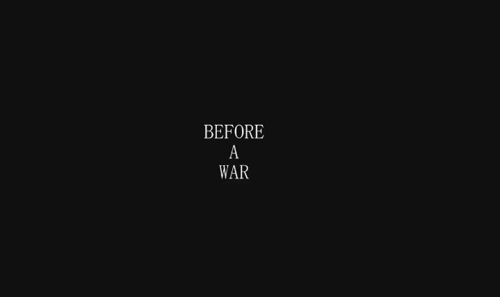 Before A War