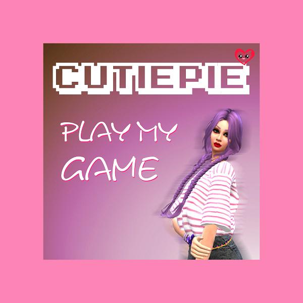 Play My Game/cutiepie