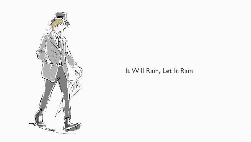 It Will Rain, Let It Rain