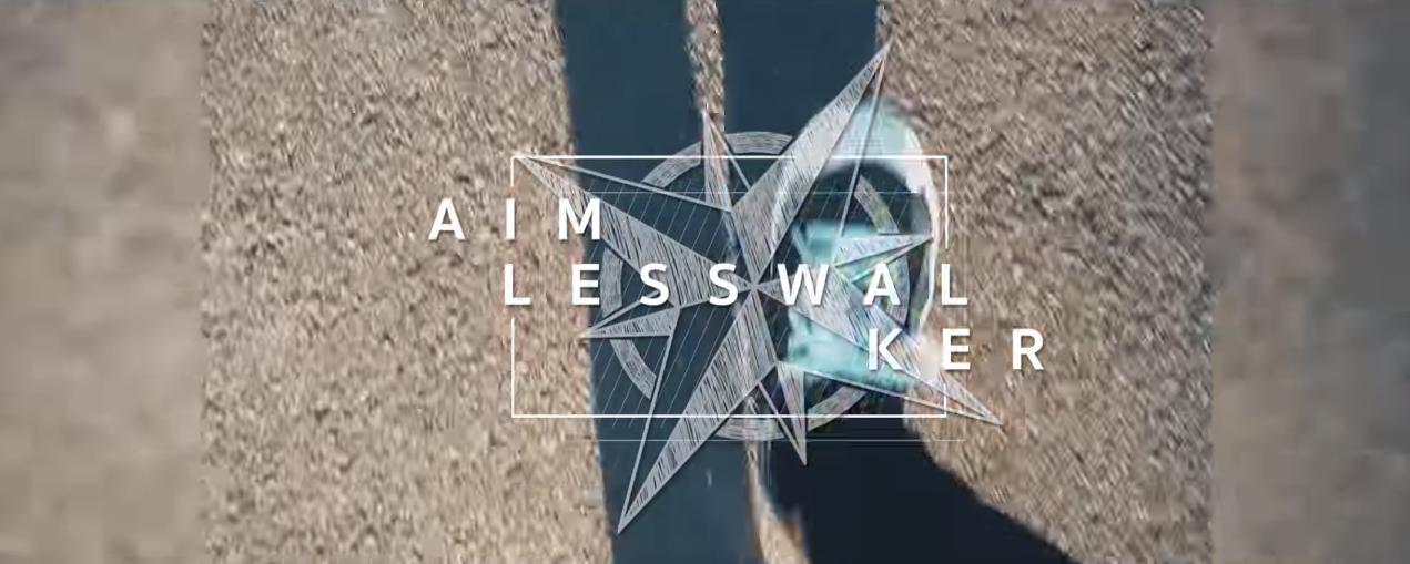 エイムレスウォーカー (Aimless Walker)