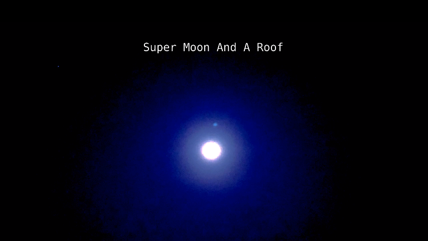 Super Moon and a Roof