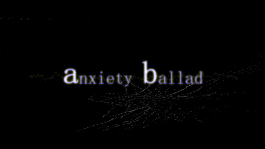 Anxiety Ballad