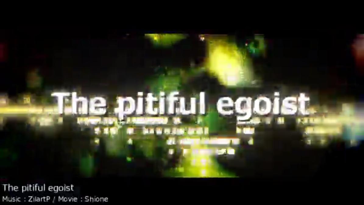 The pitiful egoist