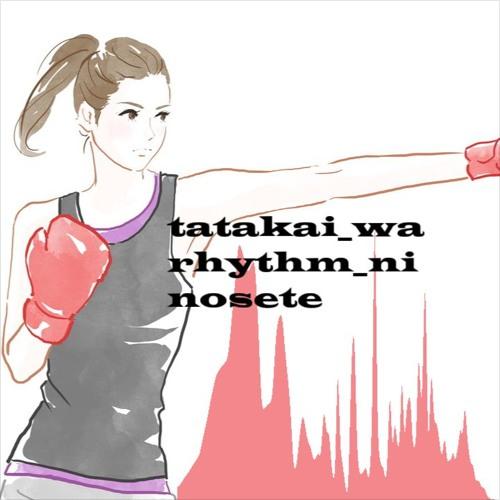 Tatakai wa rhythm ni nosete