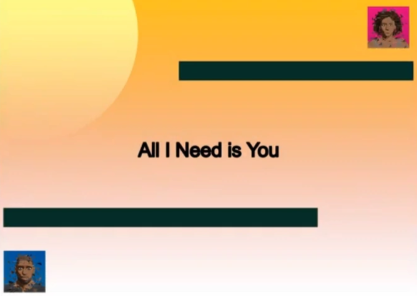 All I Need is You