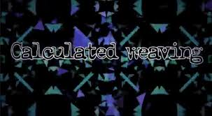 Calculated weaving