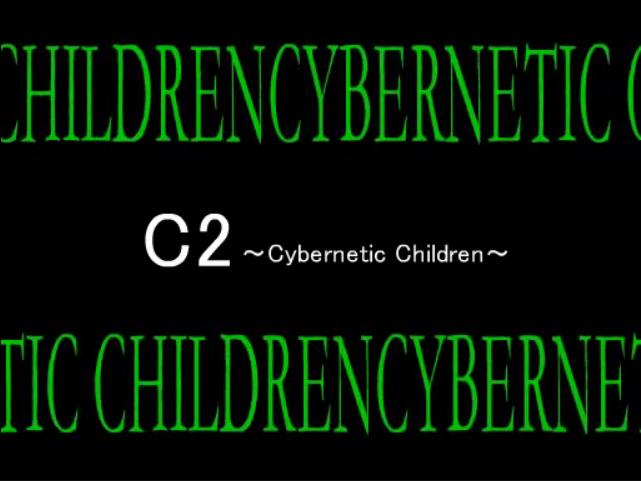 C2~Cybernetic Children~