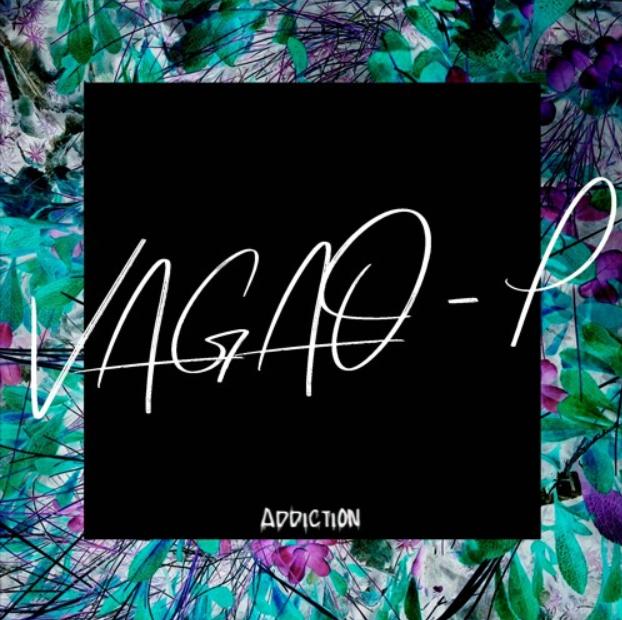 Addiction/VAGAO - P