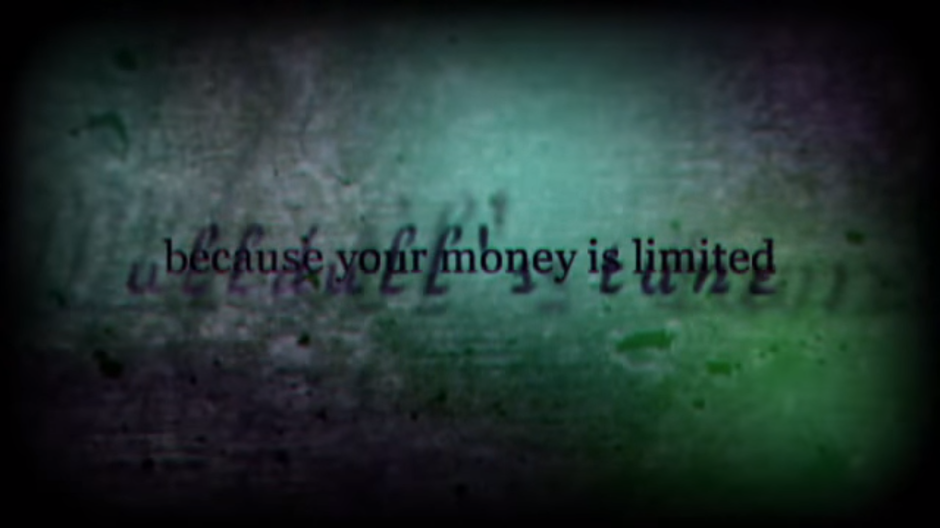 Because your money is limited