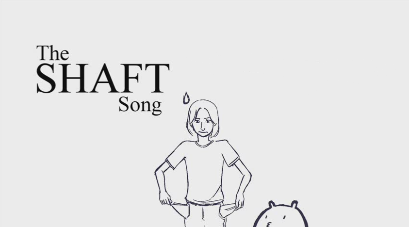 The SHAFT Song