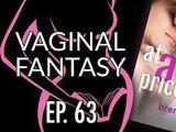 Vaginal Fantasy Hangout 63 - At Any Price