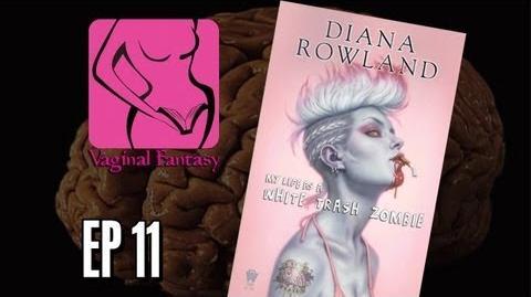 "Vaginal Fantasy Ep. 11 ""White Trash Zombie"""