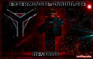 Exterminate. Annihilate. Destroy.