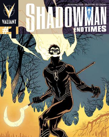 Shadowman End Times Vol 1 Valiant Comics Database Fandom