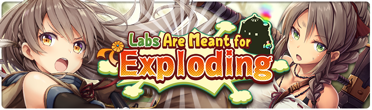 Labs Are Meant for Exploding