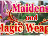Maidens and Magic Weapons