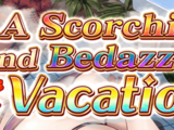 A Scorching and Bedazzling Vacation