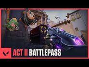 Act II Battlepass Trailer - VALORANT