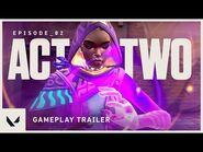 Episode 2 Act II Gameplay Trailer - VALORANT