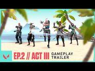 Episode 2 Act III Gameplay Trailer - VALORANT