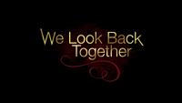 800-We Look Back Together