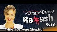 "The Vampire Diaries - Rehash ""While You Were Sleeping"" 5x16"