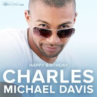 2018-12-01-Happy birthday-Charles Michael Davis-cworiginals
