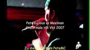 Pete_Licious_vs_Meelman_4tel-Finale_HR_Vbt_2007_(Damals_PeteMC)