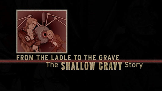 From the Ladle to the Grave: The Shallow Gravy Story