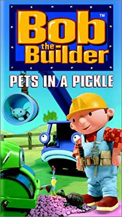 Bob the Bulder: Pets in a Pickle VHS 2004