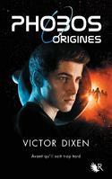 Phobos Origines