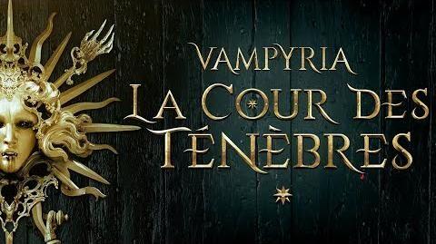 Vampyria_La_Cour_des_Ténèbres_(bande-annonce)