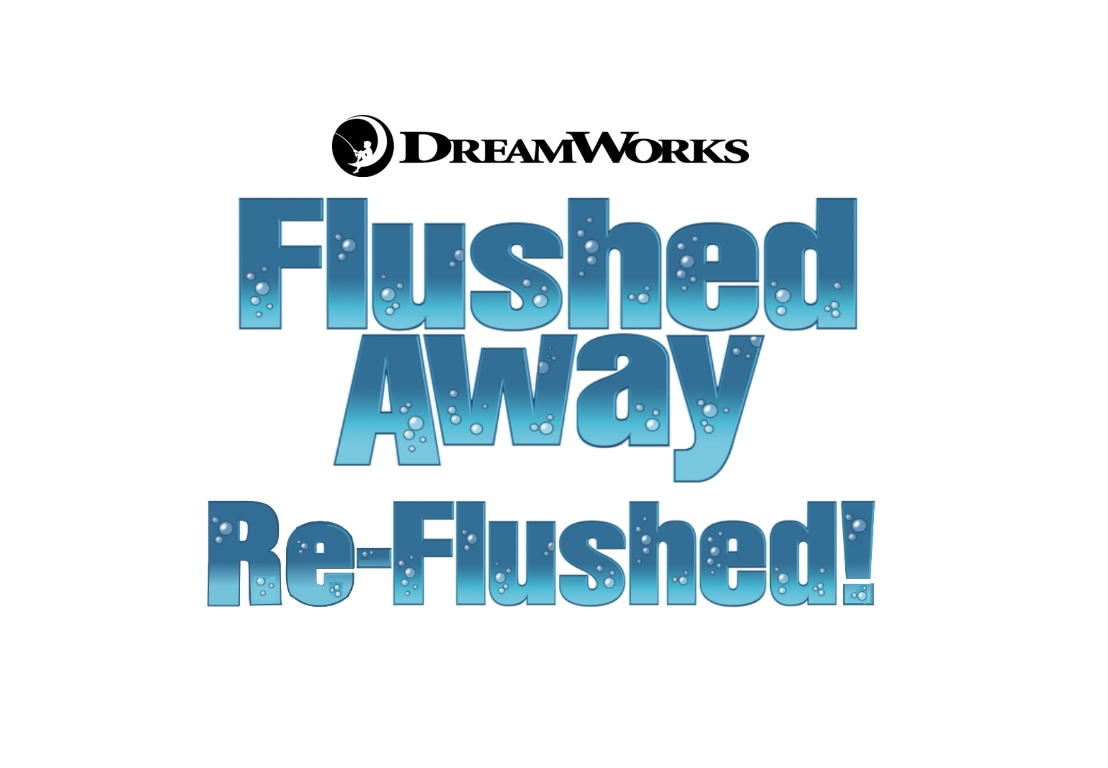 Flushed Away: Re-Flushed!