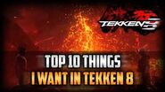 Top 10 Things I Want In Tekken 8