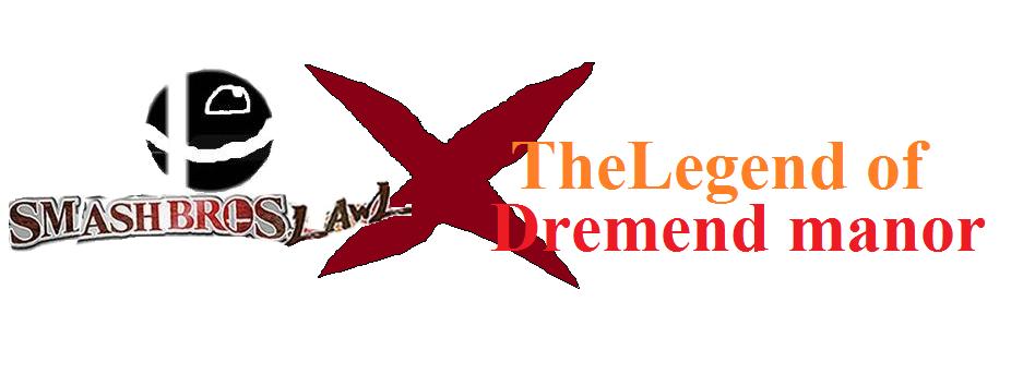 Smash Bros Lawl X Legend of Dremend Manor