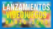 LOS JUEGOS QUE SALEN EN MARZO 2020 - Eurogamer España