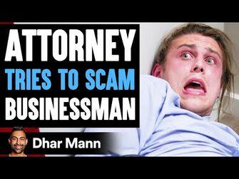 ATTORNEY_Tries_To_SCAM_Businessman,_Instantly_Regrets_It_-_Dhar_Mann