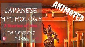 Japanese Mythology Two Animated Stories of the Most Evilest Yokai
