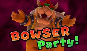 Bowser Party!