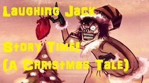 Laughing Jack Story Time (A Christmas Tale)