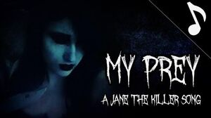 My Prey (A Jane the Killer Song)