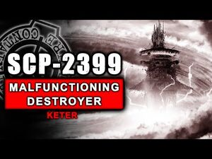 SCP-2399 illustrated (A Malfunctioning Destroyer) ft