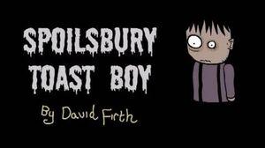Spoilsbury Toast Boy