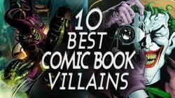 Top 10 Best Comic Book Villains!