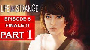 Life Is Strange Episode 5 Gameplay Walkthrough Part 1 1080p HD PS4 SEASON FINALE