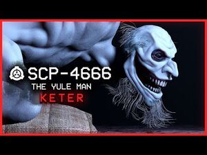 SCP-4666 │ The Yule Man │ Keter │ Uncontained SCP