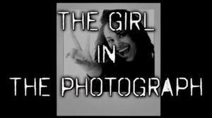 """""""The Girl In The Photograph"""" Creepypasta"""