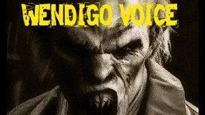 """Wendigo"" Original Voice"
