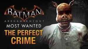 Batman Arkham Knight - The Perfect Crime (Professor Pyg)
