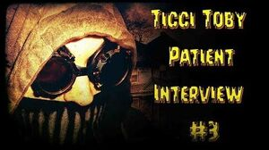 Ticci Toby Patient Interview 3